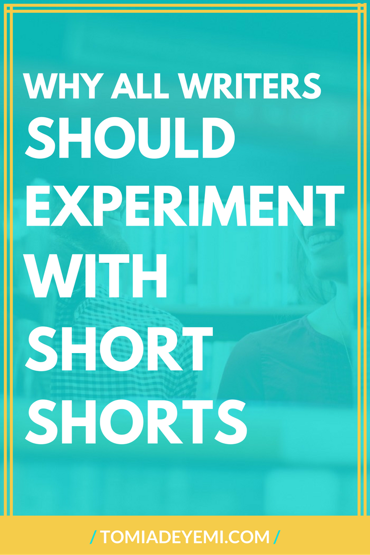 Why All Writers Should Experiment With Short Shorts