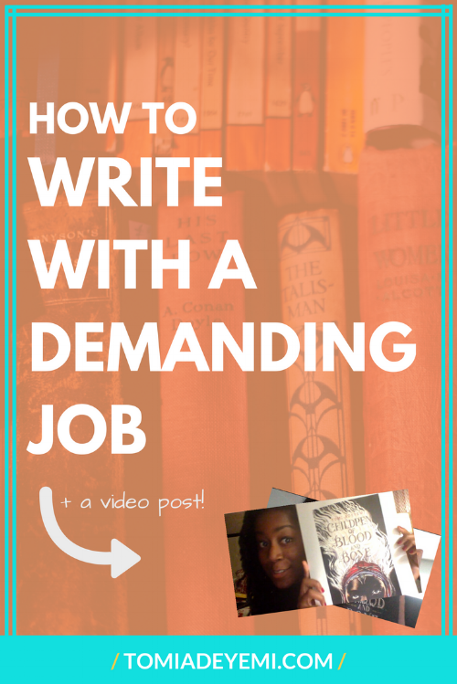 How To Write With A Demanding Job | tomiadeyemi.com
