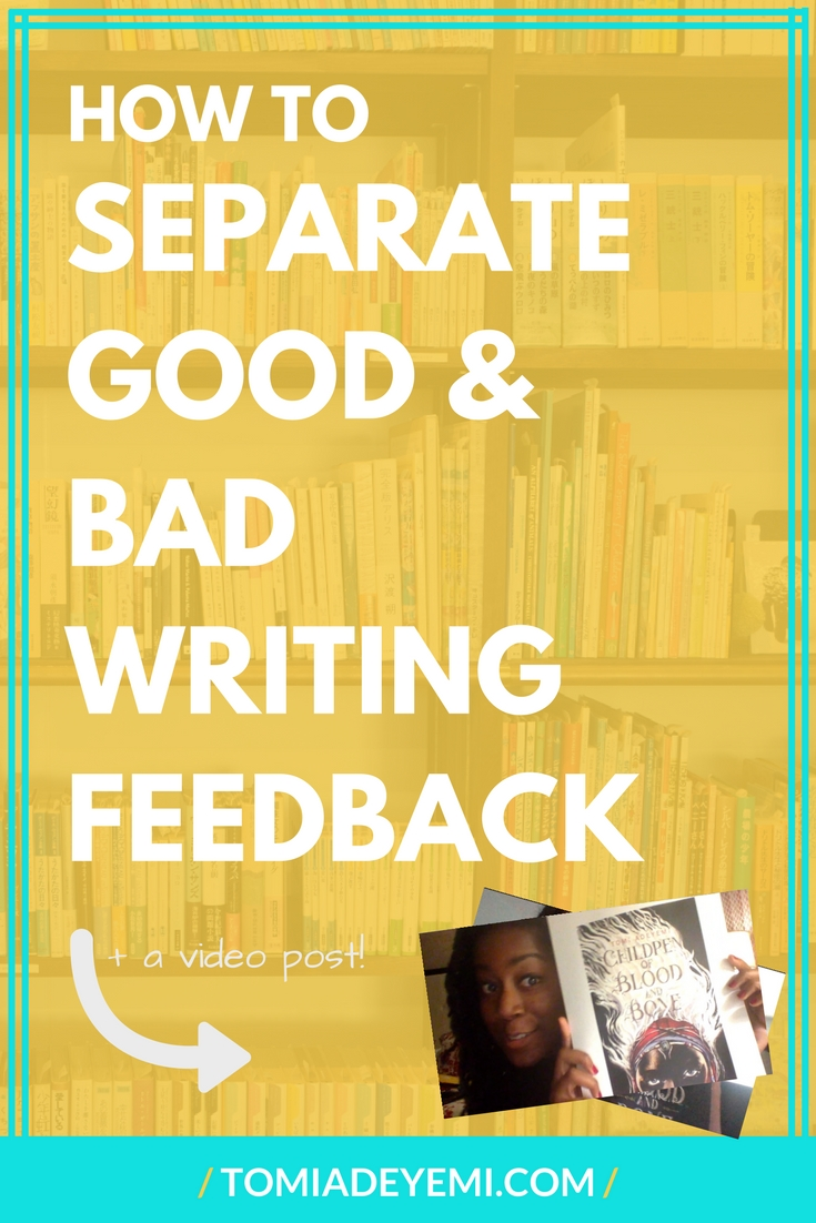 How To Separate Good & Bad Writing Feedback | tomiadeyemi.com