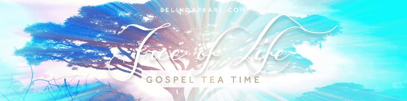 Tree of Life teachings - Gospel Tea - Together We Rise