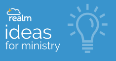 REALM IDEAS FOR MINISTRY