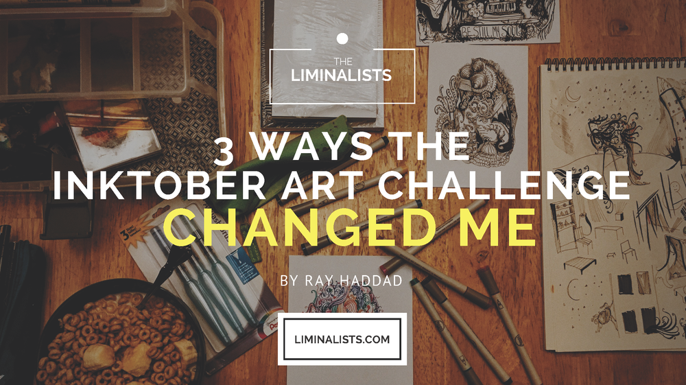 3 WAYS THE INKTOBER ART CHALLENGE CHANGED ME