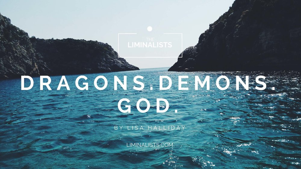 Dragons. Demons. God
