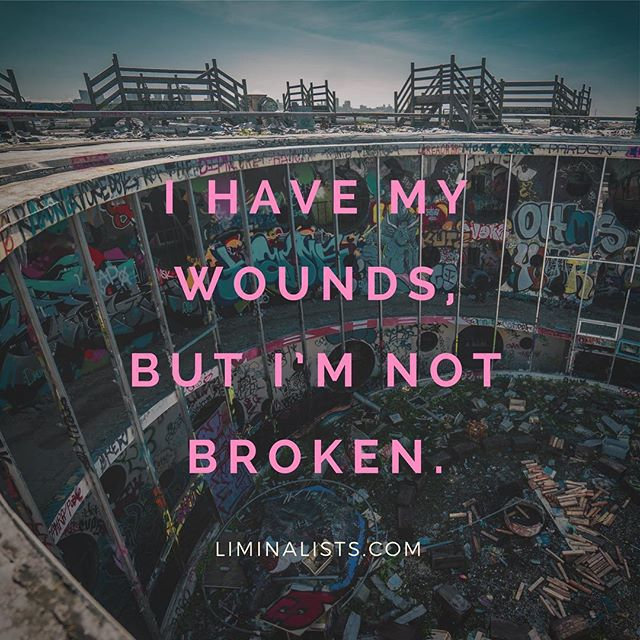 I have my wounds, but I'm not broken. Why are these words so hard to say do you think? . Read more link in bio: http://www.liminalists.com/blog/iam-not-broken • • #blog #broken #healing #liminal #liminalspace #leadership #vulnerablity