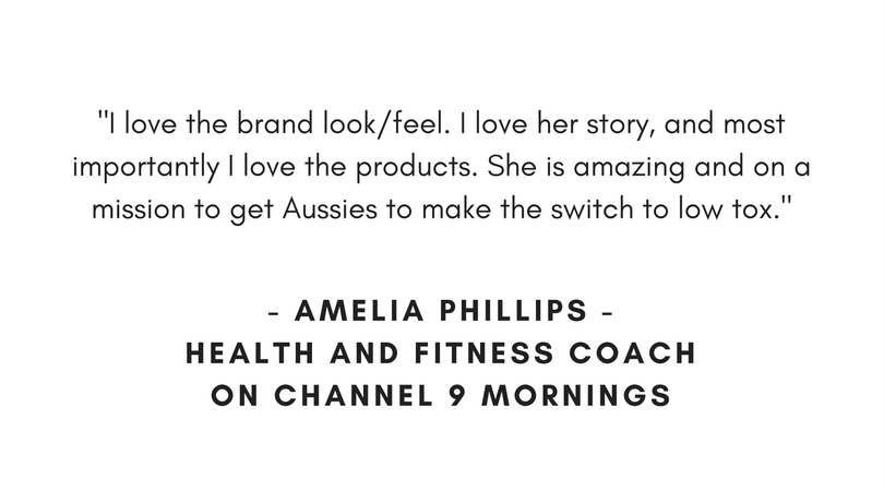 %22I love the brand look_feel. I love her story, and most importantly I love the products. She is amazing and on a mission to get Aussies to make the switch to lowtox.%22.png