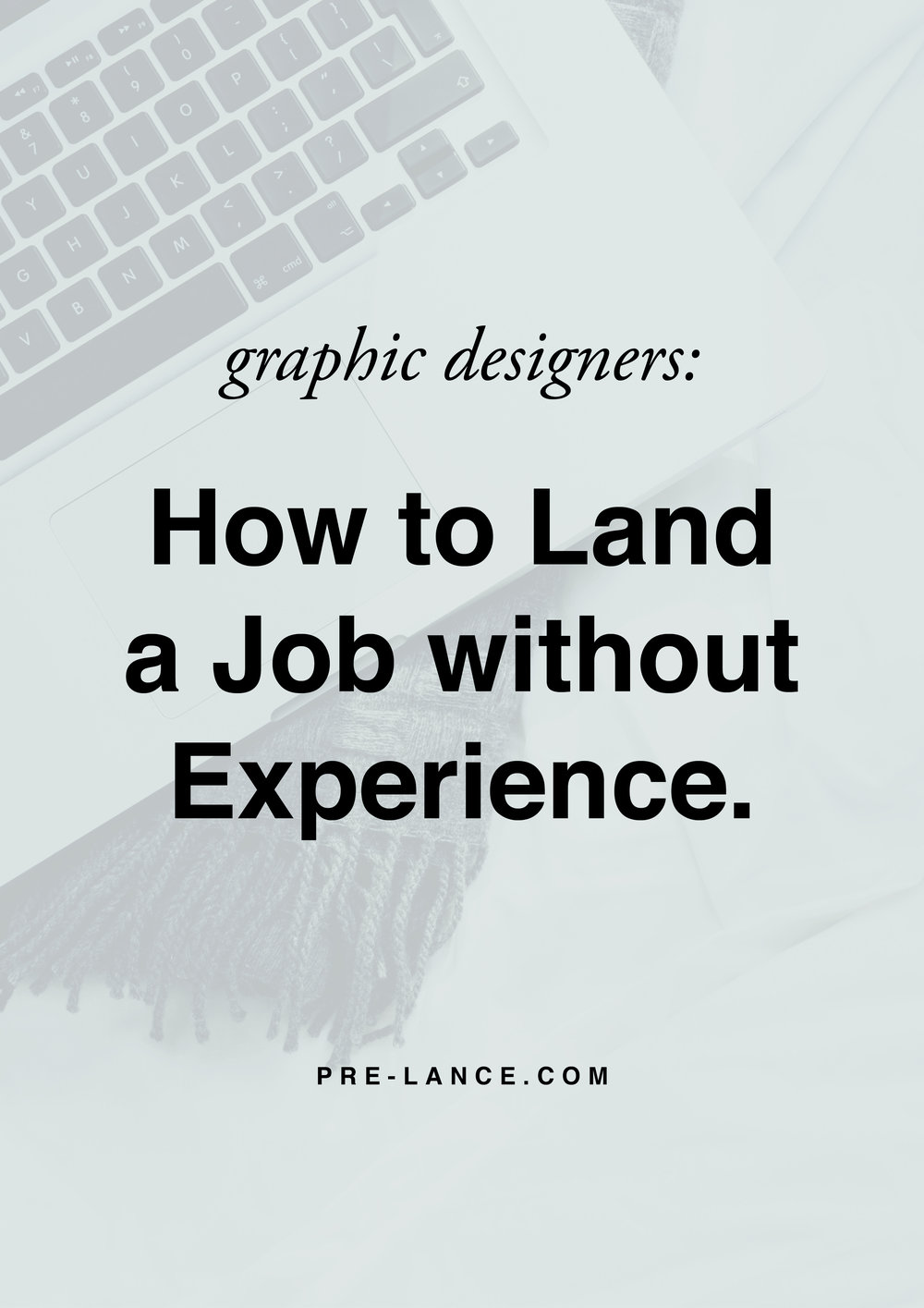 how to land a graphic design job without experience pre lance