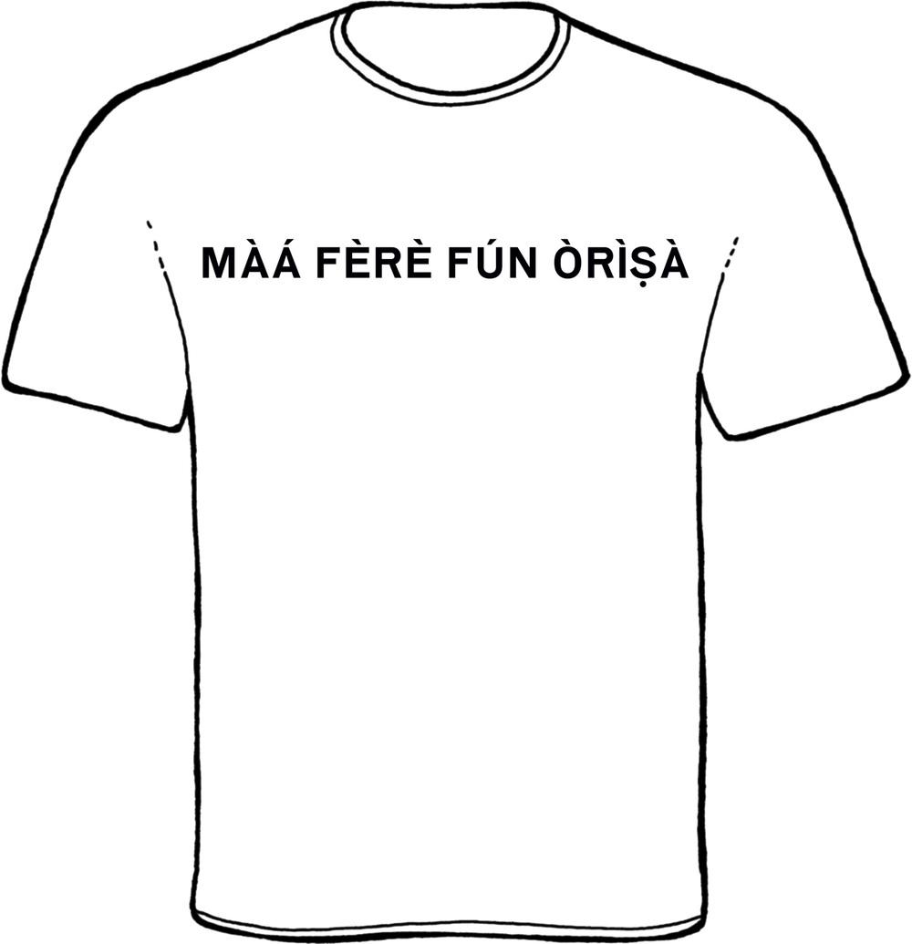 maaferefun, oricha, orisha, t-shirt, yoruba, lukumi, obatala, yemaya, ochun, chango, ogun, ochosi, orula, babalu aye