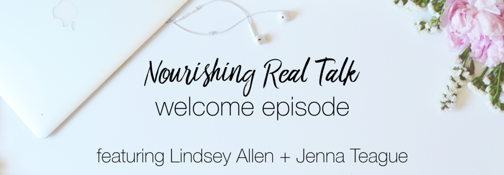 Welcome Show Header | Nourishing Real Talk