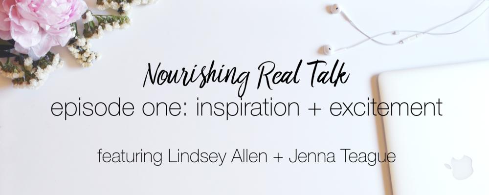 Episode One | Nourishing Real Talk