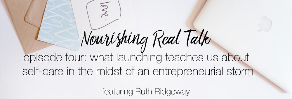 Nourishing Real Talk featuring Ruth Ridgeway