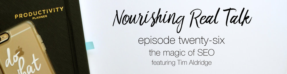 Episode 26 | Nourishing Real Talk