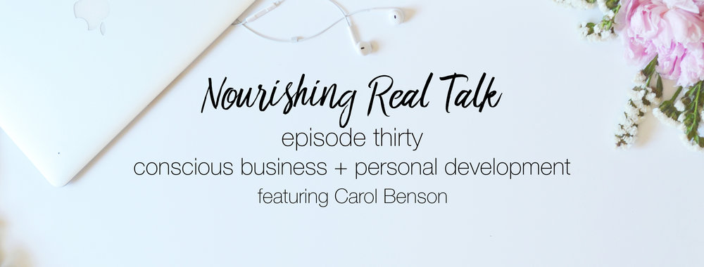 Nourishing Real Talk featuring Carol Benson