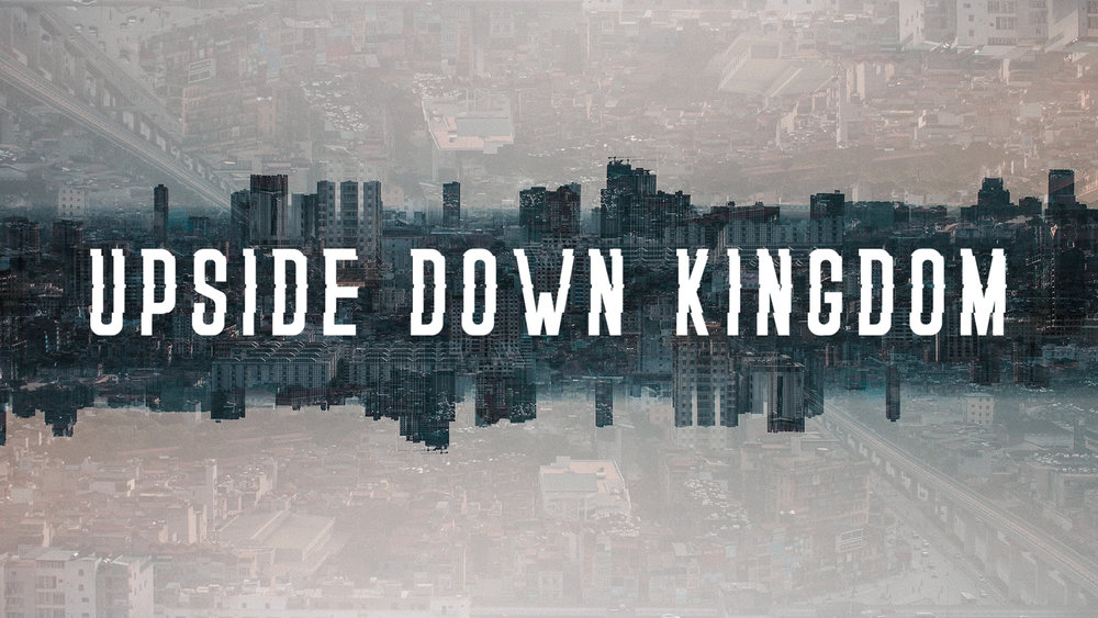 the upside down kingdom chapter summary