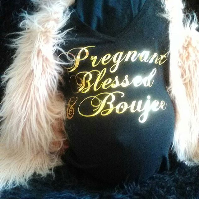 "The first T-shirt in our ""Pregnant, Blessed & Boujee"" line. Want to get your hands on a few? Send us a DM with your size. For the next week T-shirts are only $12 plus shipping. DM us today."
