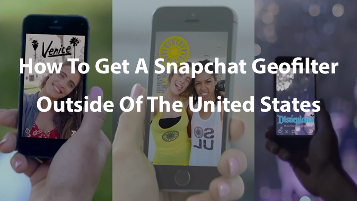 how-to-get-snapchat-geofilters-outside-of-the-united-states-banner.png