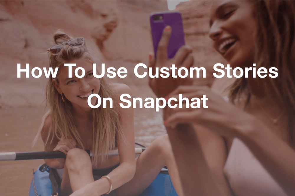 snapchat-custom-stories.png