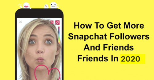 How To Get More Snapchat Followers and Friends In 2019