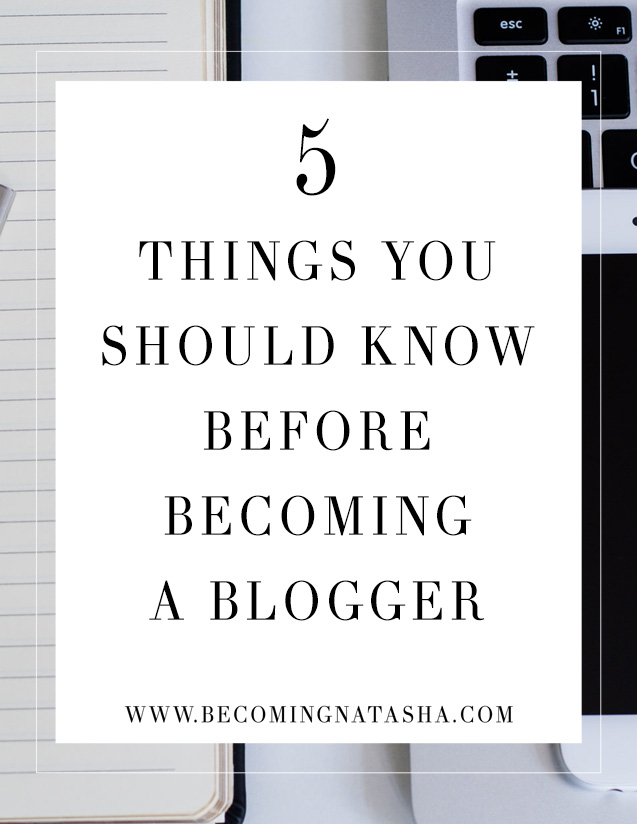 5 Things You Should Know Before Becoming A Blogger