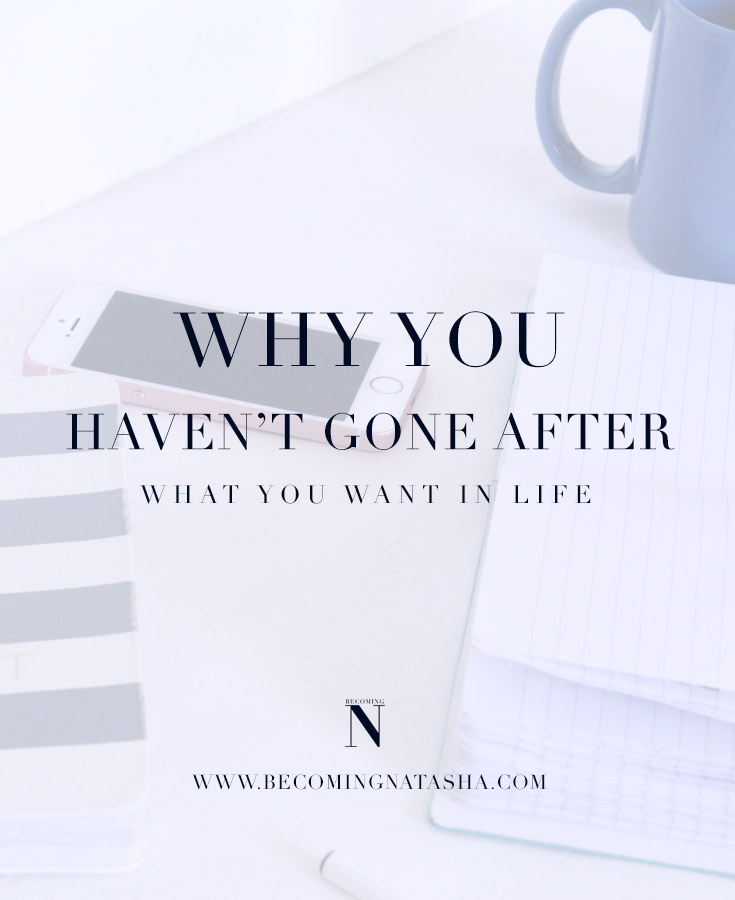 Why You Haven't Gone After Your Goals