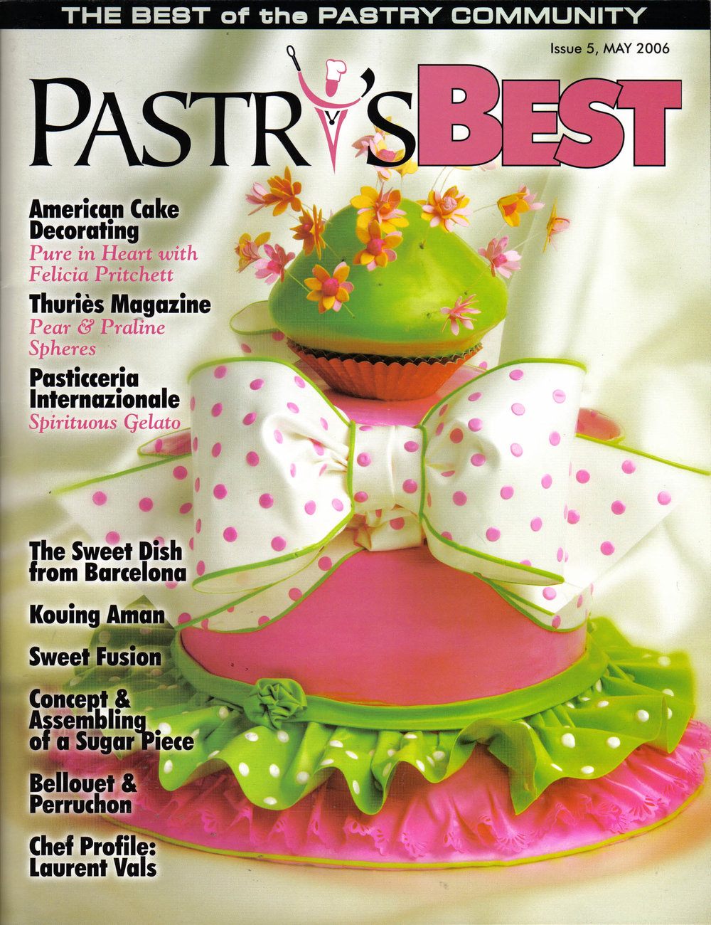 Pastry's Best Magazine May 2006 Chef Profile of Laurent Vals Feature