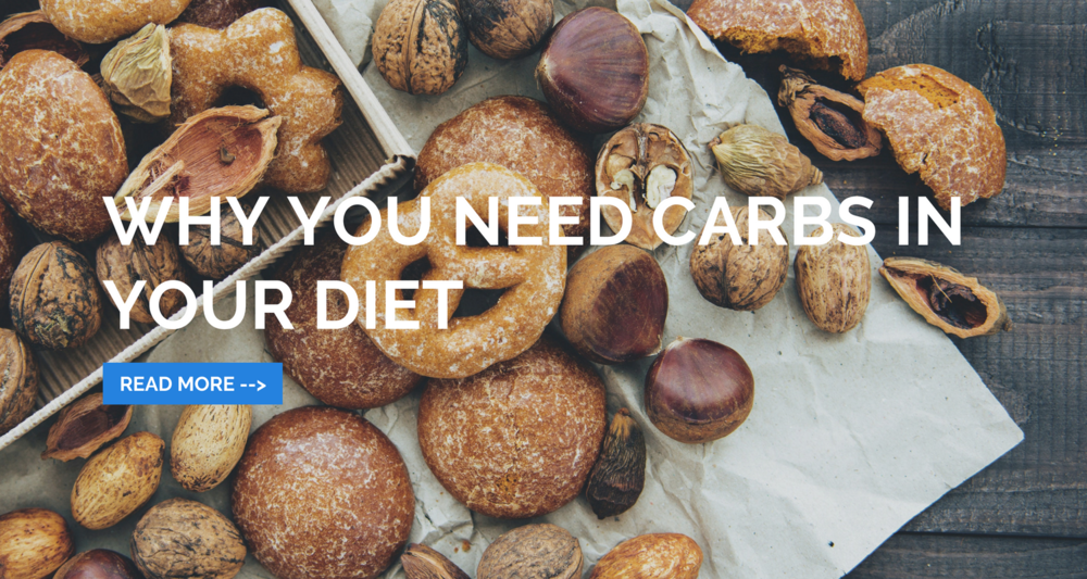 Why You Need Carbs In Your Diet.png
