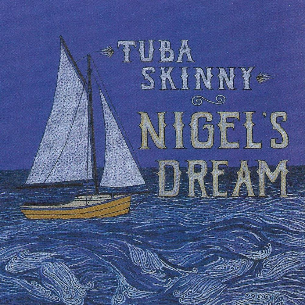 tuba-skinny-nigels-dream.jpg