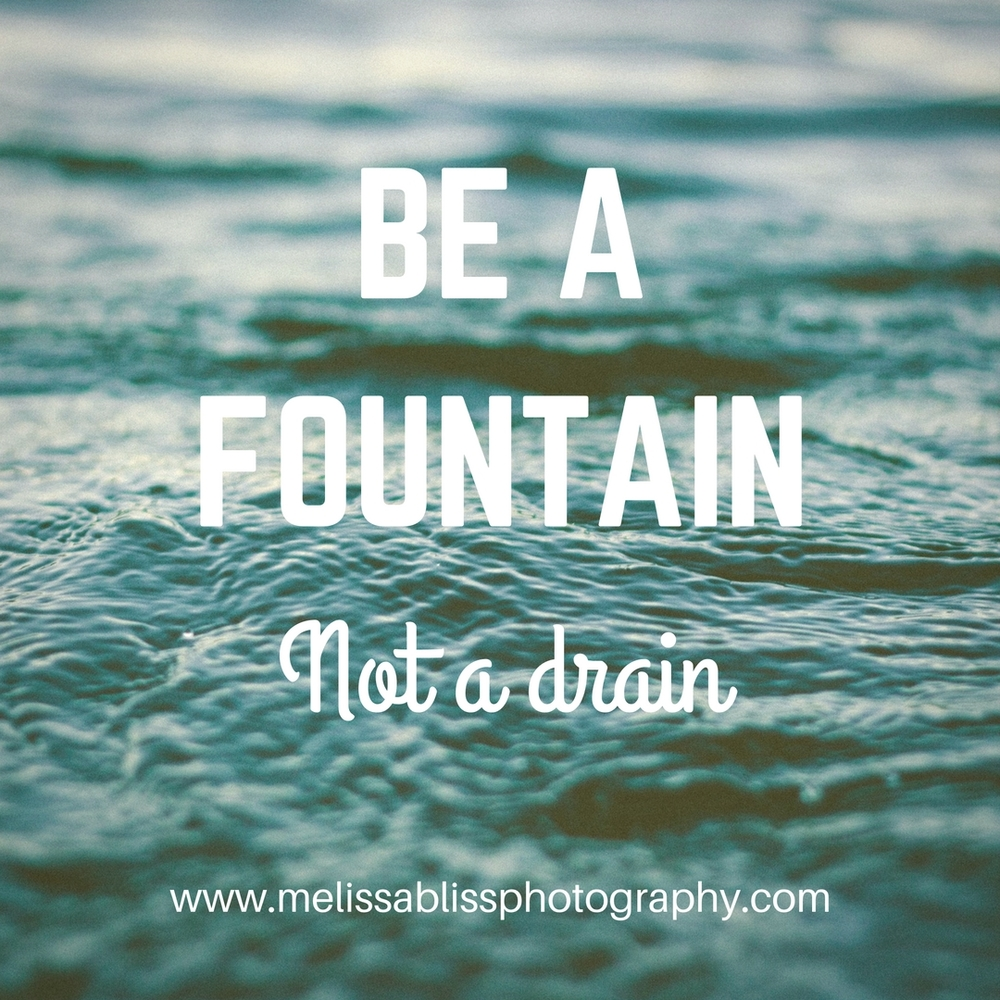 Be a fountain-inspiring-words-quotes-posivite-vibes.jpg