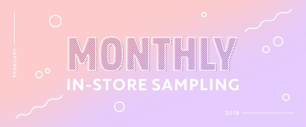 2018_monthly-instore-sampling_february.jpg