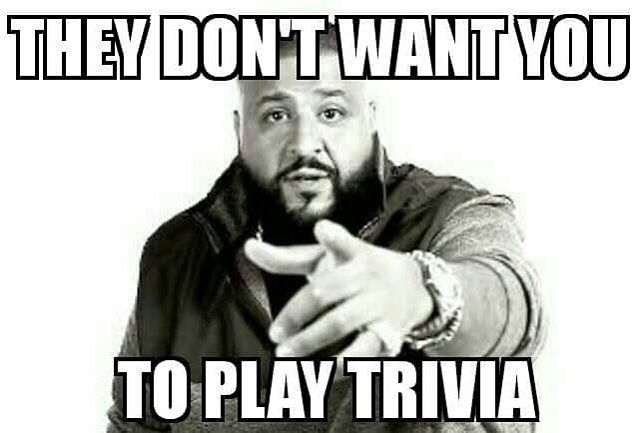 But we do. Listen to your heart... You love Trivia. Trivia loves you. #thetriviafactory #trivia #games #fun #beer #wine #prizes #drinking #djkhaled #theydontwantyoutowin #sogowin #lol #trivianight #beerisgood #entertainment #nationwide #familygamenight #instagood