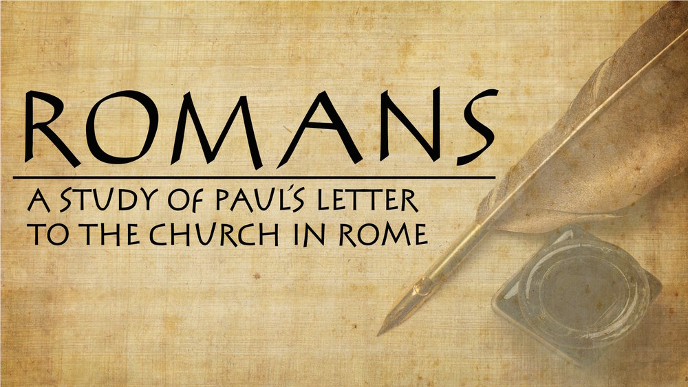 Sunday Mornings - 11:00 AM: Exposition of Romans