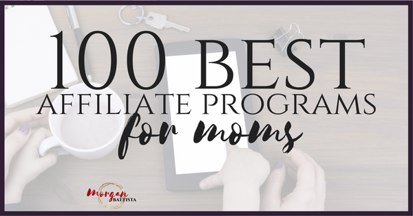 100 Affiliate Programs for Moms (3).png