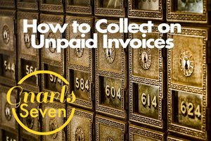 Blog Gnarls Seven - How to collect unpaid invoices