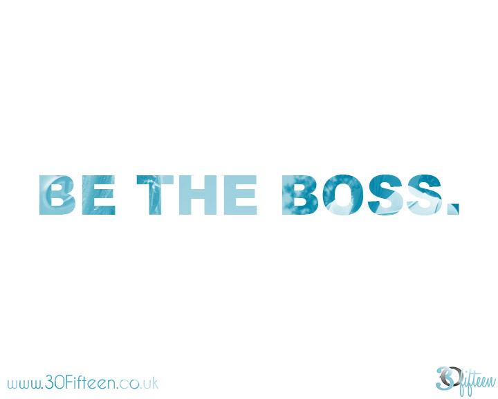 30Fifteen-motivational-monday-be-the-boss