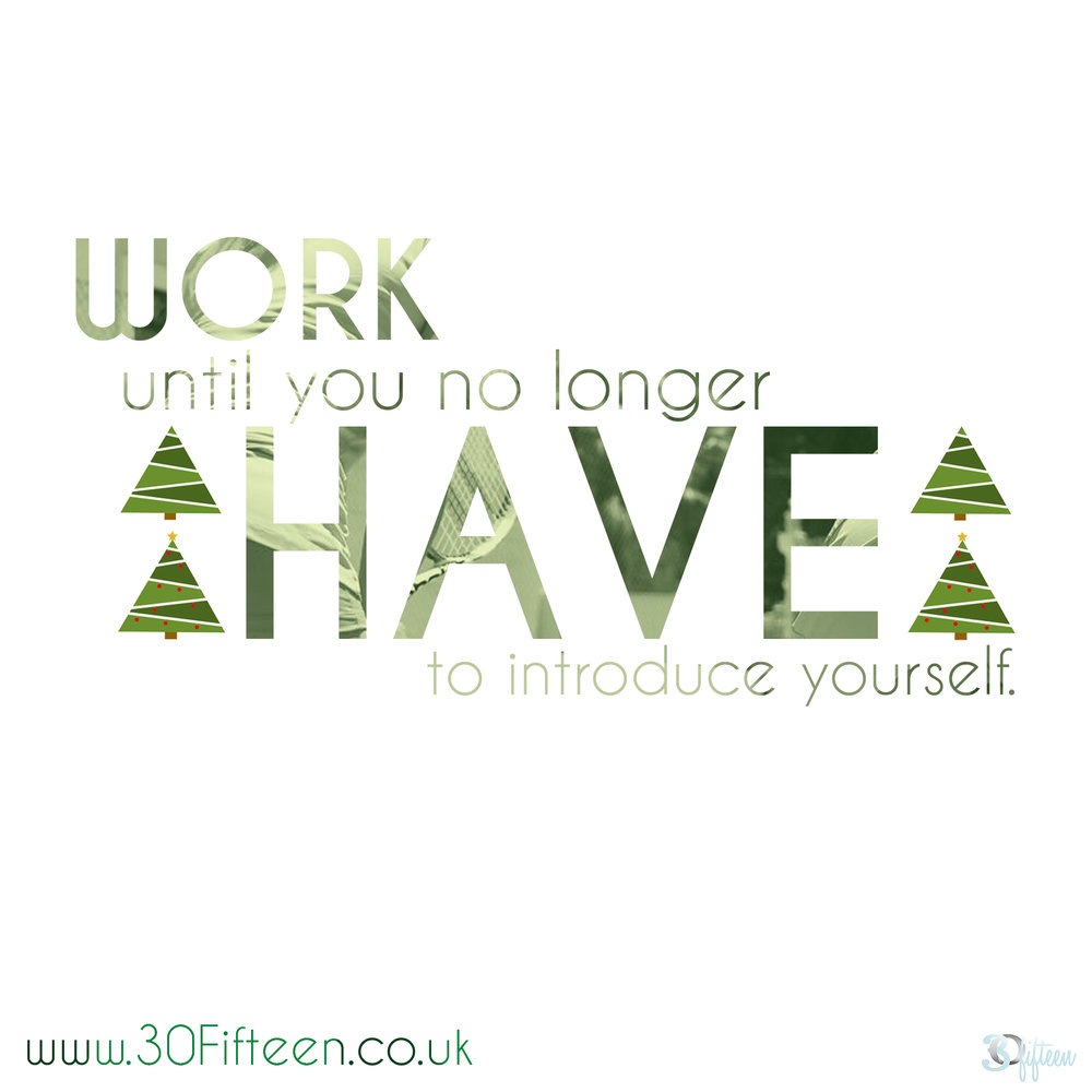 30Fifteen-work-until-you-no-longer-have-to-intro-yourself