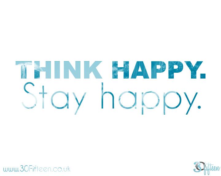 30Fifteen-think-happy-stay-happy