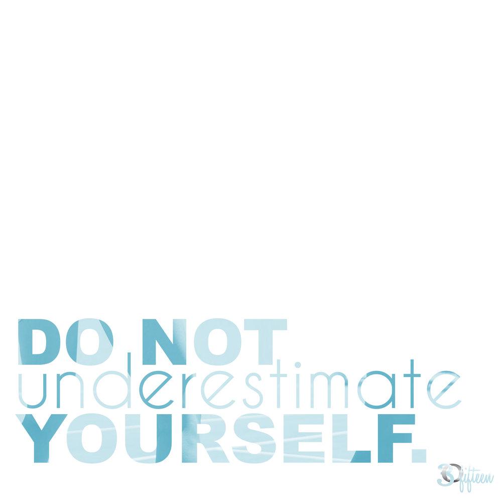 30Fifteen do not underestimate yourself