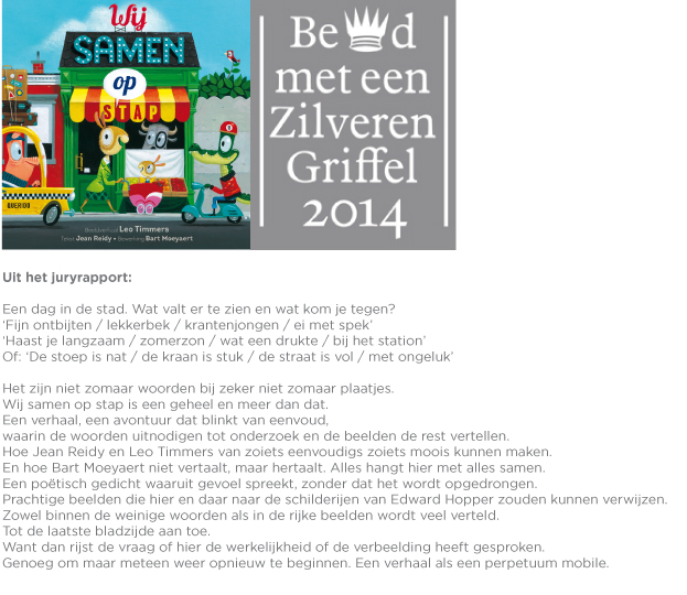 PRIJS! AWARD!    'Zilveren Griffel' award for the dutch edition of  All through my town  translated by Bart Moeyaert.