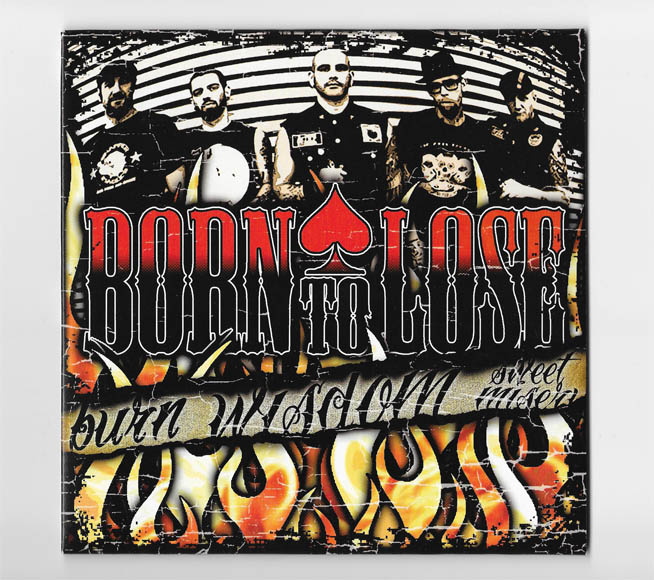 "BORN TO LOSE-Burn, Wisdom, Sweet Misery 7"" (2011)"