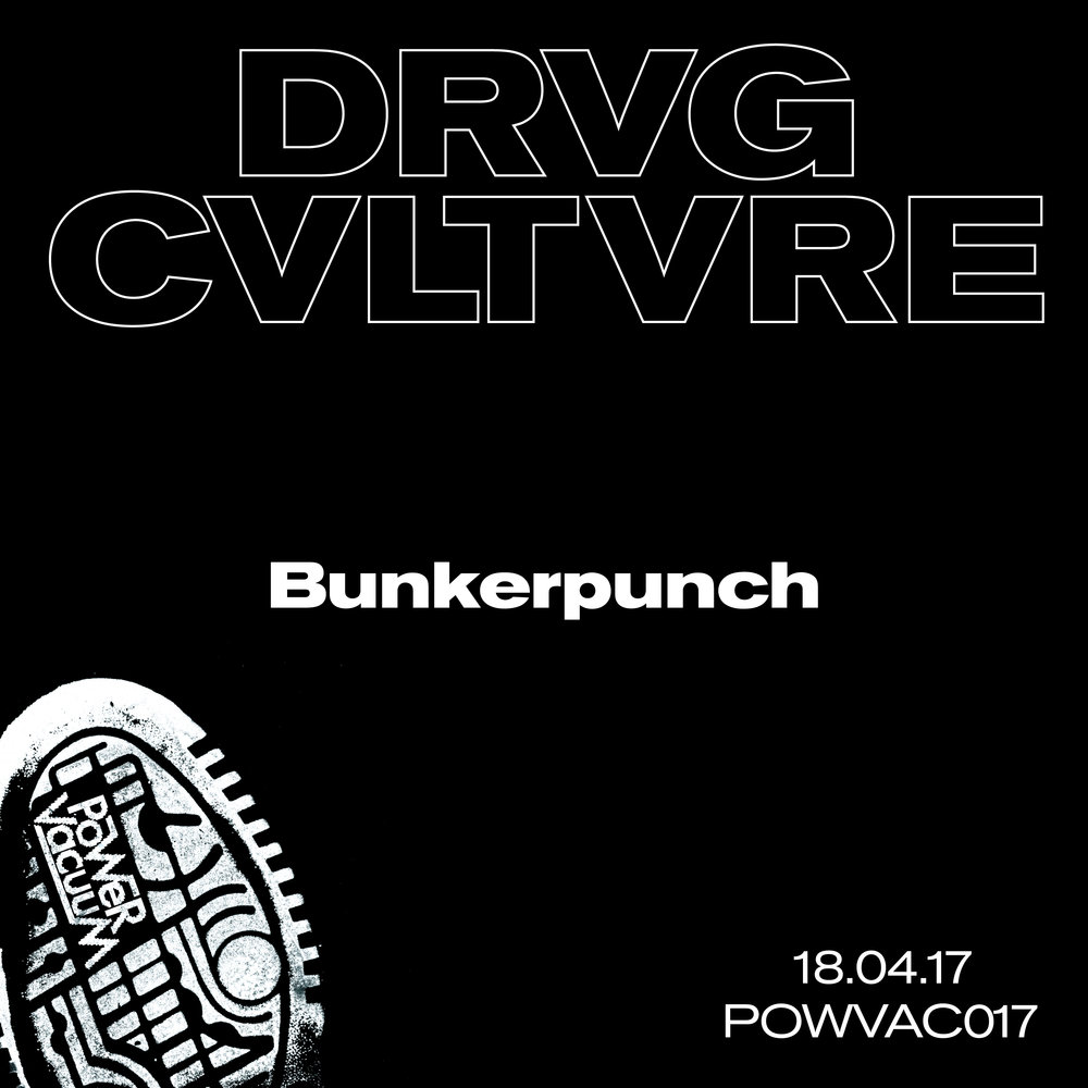 Drvg Cvltvre - Bunkerpunch  18th April 2017  Power Vacuum