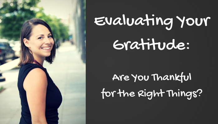 Evaluating Your Gratitude_ Are You Thankful for the Right Things_.jpg