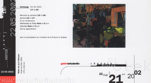 Galerie Eric Devlin, Montreal, Canada, 2002 (solo)