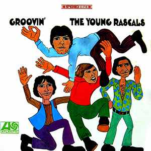 """""""Groovin'"""". The Young Rascals."""