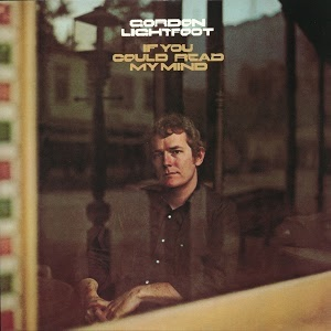 Gordon Lightfoot – If You Could Read My Mind