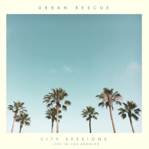 Urban Rescue City Sessions Live in Los Angeles