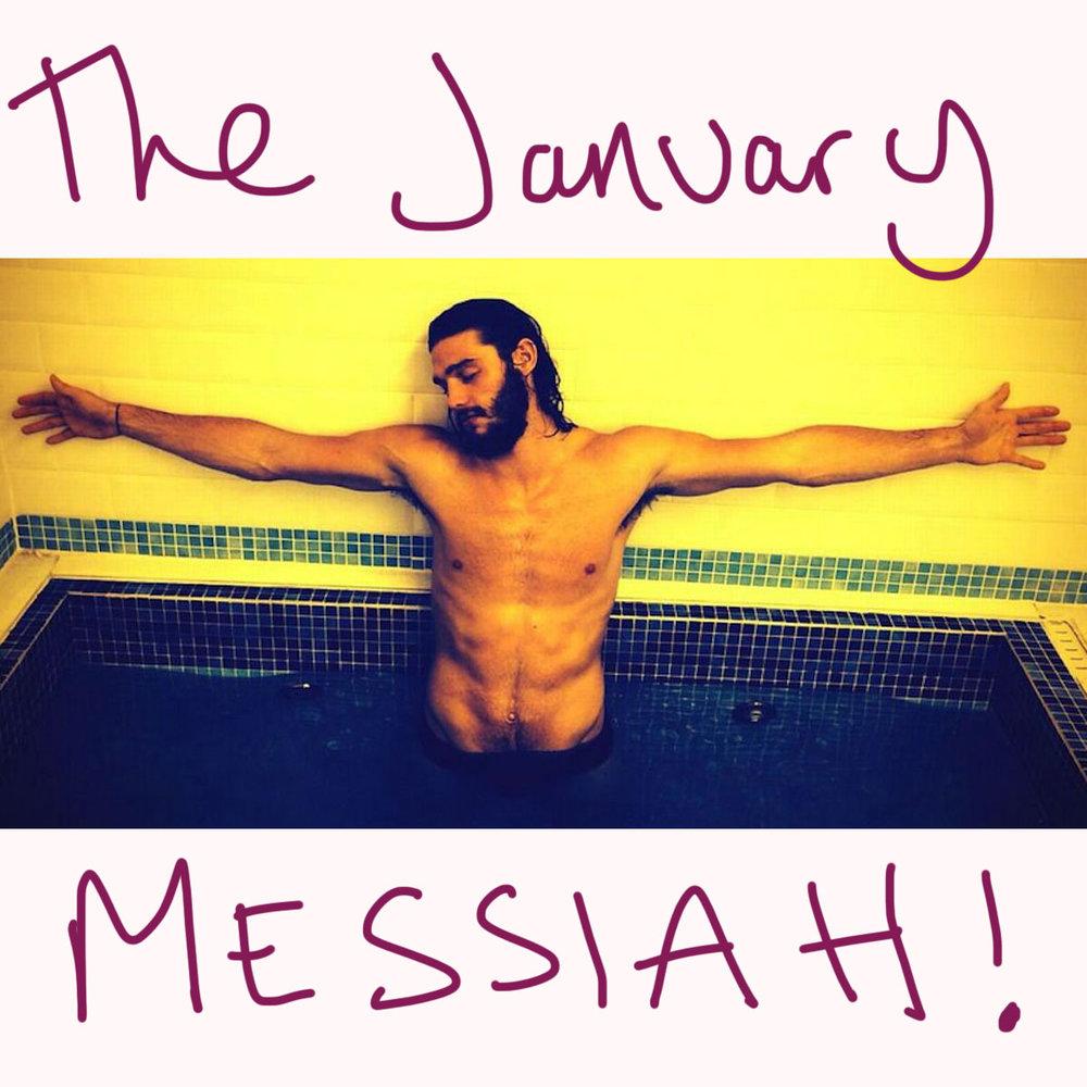 THE JANUARY MESSIAH