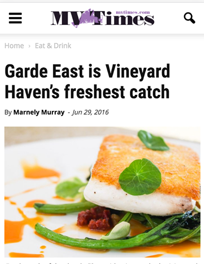 GARDE EAST IS VINEYARD HAVEN'S FRESHES CATCH MV TIMES | JUNE 29th, 201666