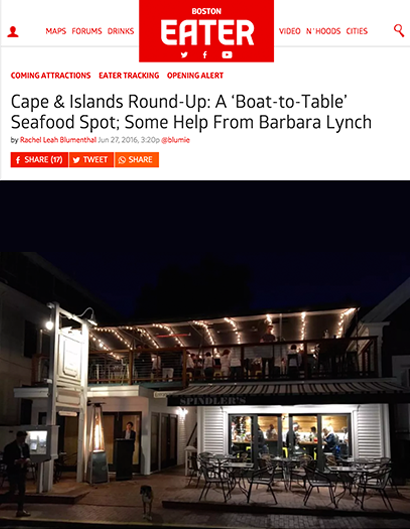 CAPE & ISLANDS ROUND-UP: A 'BOAT-TO-TABLE' SEAFOOD SPOT; SOME HELP FROM BARBARA LYNCH BOSTON EATER | JUNE 27th, 201666