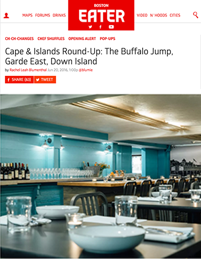 CAPE & ISLANDS ROUND-UP: THE BUFFALO JUMP, GARDE EAST, DOWN ISLAND BOSTON EATER | JUNE 20th, 2016
