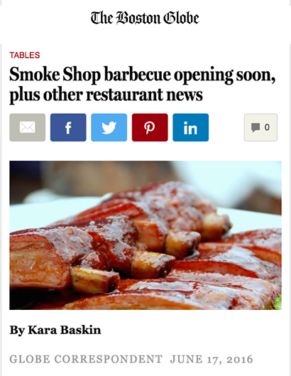 SMOKE SHOP BARBECUE OPENING SOON, PLUS OTHER RESTAURANT NEWS BOSTON GLOBE | JUNE 17th, 201666