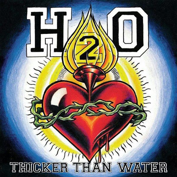 H20 'Thicker Than Water'